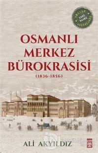 Osmanlı Merkez Bürokrasisi (1836-1856) %22 indirimli Ali Akyıldız