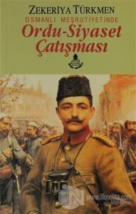 Osmanlı Meşrutiyetinde Ordu-Siyaset Çatışması