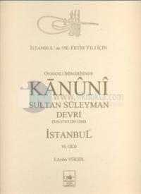 Osmanlı Mi'marisinde Kanuni Sultan Süleyman Devri İstanbul 6. Cilt