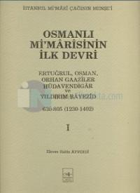 Osmanlı Mimarisinin İlk Devri (1230 - 1402) 1. Cilt Ekrem Hakkı Ayverd
