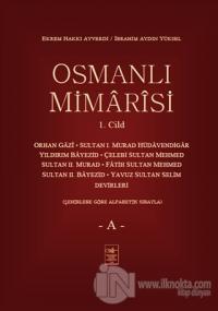 Osmanlı Mimarisi Cilt 1-A Ekrem Hakkı Ayverdi