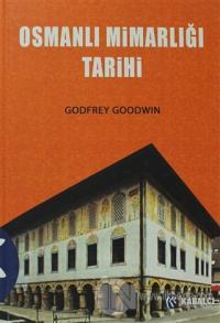 Osmanlı Mimarlığı Tarihi (Ciltli) Godfrey Goodwin