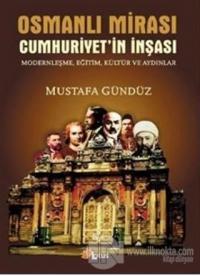Osmanlı Mirası Cumhuriyetin İnşası Modernleşme, Eğitim, Kültür ve Aydı