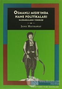 Osmanlı Mısır'ında Hane Politikaları Kazdağlıların Yükselişi