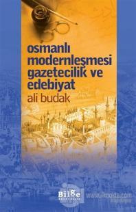 Osmanlı Modernleşmesi Gazetecilik ve Edebiyat