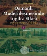 Osmanlı Modernleşmesinde İngiliz Etkisi