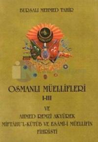 Osmanlı Müellifleri 1-3 Ve Ahmed Remzi Akyürek Miftahu'k Kütüb Ve Esami-i Müellifin Fihristi