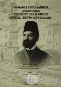 Osmanlı Mutasarrıfı Çapanoğlu Mahmut Celaleddin (Celal) Bey'in Hatıraları