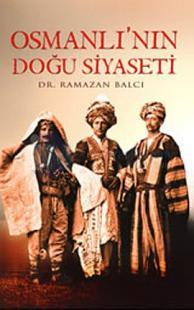 Osmanlı'nın Doğu Siyaseti