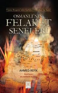 Osmanlı'nın Felaket Seneleri