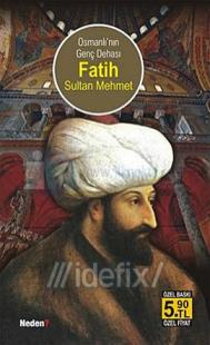 Osmanlı' nın Genç Dehası Fatih Sultan Mehmet