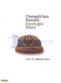 Osmanlı'nın Kandili Eşrefoğlu Rumi
