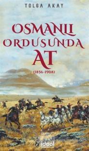 Osmanlı Ordusunda At (1856-1908)