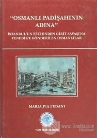 Osmanlı Padişahının Adına (Ciltli)