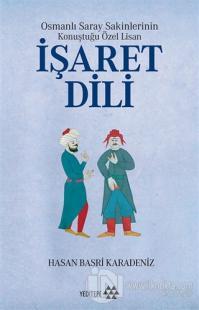 Osmanlı Saray Sakinlerinin Konuştuğu Özel Lisan İşaret Dili