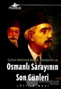 Osmanlı Sarayının Son Günleri