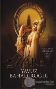 Osmanlı Sarayları, Saray Hayatı ve Harem
