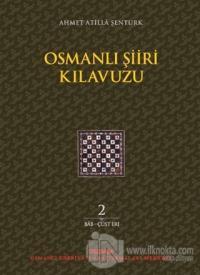 Osmanlı Şiiri Kılavuzu 2. Cilt