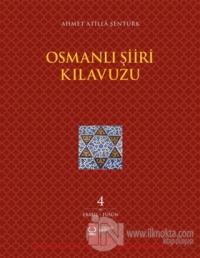 Osmanlı Şiiri Kılavuzu 4. Cilt (Ebabil - Füsun)