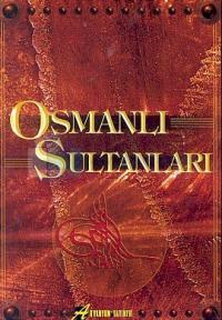 Osmanlı Sultanları Portre, Biyografi, Anı, Hatırat ve Tuğralarıyla