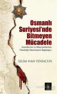 Osmanlı Suriyesi'nde Bitmeyen Mücadele
