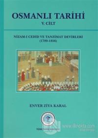 Osmanlı Tarihi 5. Cilt Nizam-ı Cedid ve Tanzimat Devirleri (1789 - 1856)