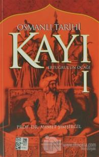 Osmanlı Tarihi Kayı: 1 - Ertuğrul'un Ocağı