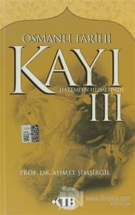 Osmanlı Tarihi Kayı: 3 - Haremeyn Hizmetinde
