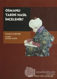 Osmanlı Tarihi Nasıl İncelenir?