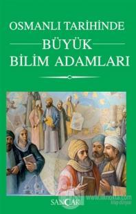 Osmanlı Tarihinde Büyük Bilim Adamları