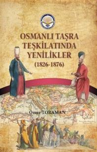 Osmanlı Taşra Teşkilatında Yenilikler (1826-1876) Ömer Toraman
