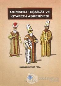 Osmanlı Teşkilat ve Kıyafet-i Askeriyesi (Ciltli)