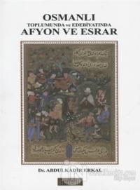 Osmanlı Toplumunda Afyon ve Esrar