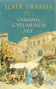 Osmanlı Toplumunda Aile (Ciltli)