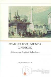 Osmanlı Toplumunda Zındıklık - Patburunzade Örneğinde Bir İnceleme