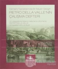 Osmanlı Topraklarında Bir İtalyan Gezgin Pietro Della Valle'nin Çalışma Defteri (Ciltli)