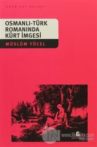 Osmanlı-Türk Romanında Kürt İmgesi