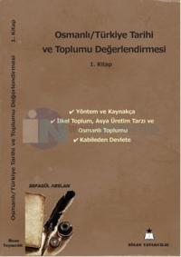 Osmanlı - Türkiye Tarihi ve Toplumu Değerlendirmesi - 1. Kitap