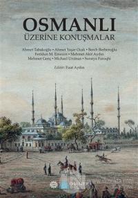 Osmanlı Üzerı̇ne Konuşmalar