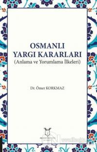 Osmanlı Yargı Kararları Ömer Korkmaz