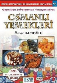 Osmanlı Yemekleri-Geçmişten Soframıza Yansıyan Miras
