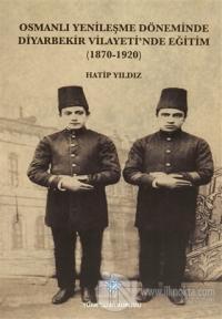 Osmanlı Yenileşme Döneminde Diyarbekir Vilayeti'nde Eğitim %15 indirim