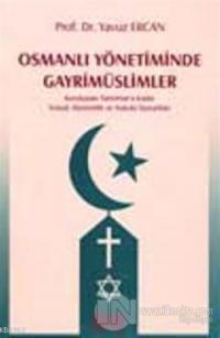 Osmanlı Yönetiminde Gayrimüslimler Kurtuluştan Tazminat'a Kadar Sosyal, Eknomik ve Hukuki Durumları (Ciltli)