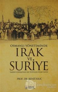 Osmanlı Yönetiminde Irak ve Suriye %20 indirimli Remzi Kılıç