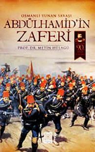 Osmanlı Yunan Savaşı Abdülhamid'in Zaferi