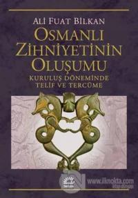 Osmanlı Zihniyetinin Oluşumu