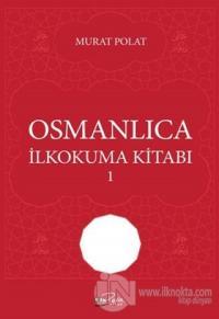 Osmanlıca İlkokuma Kitabı - 1