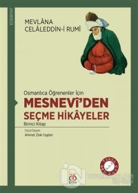 Osmanlıca Öğrenenler İçin Mesneviden Seçme Hikayeler 1 Mevlana Celaled