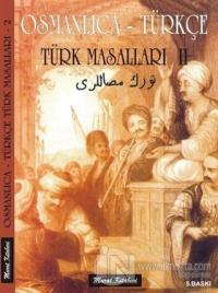 Osmanlıca - Türkçe / Türk Masalları 2