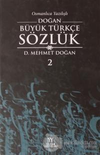 Osmanlıca Yazılışlı Doğan Büyük Türkçe Sözlük 2.Cilt (Ciltli)
